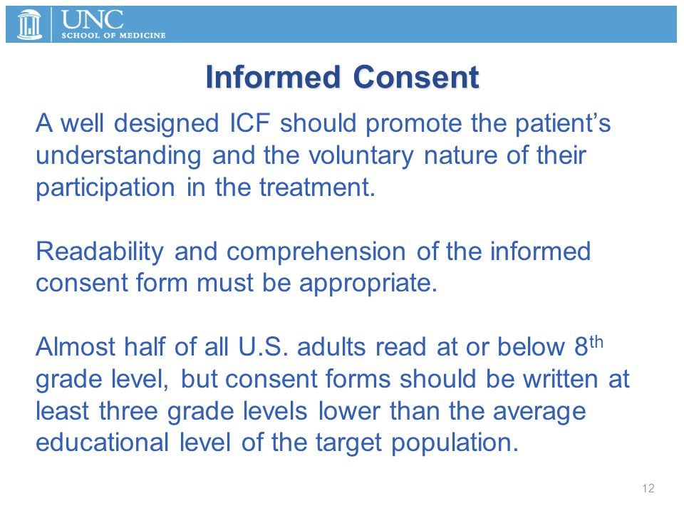 Informed Consent A well designed ICF should promote the patient's understanding and the voluntary nature of their participation in the treatment. Read
