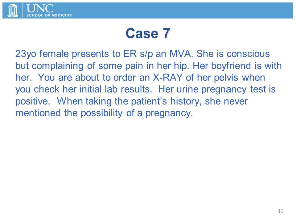 Case 7 23yo female presents to ER s/p an MVA.