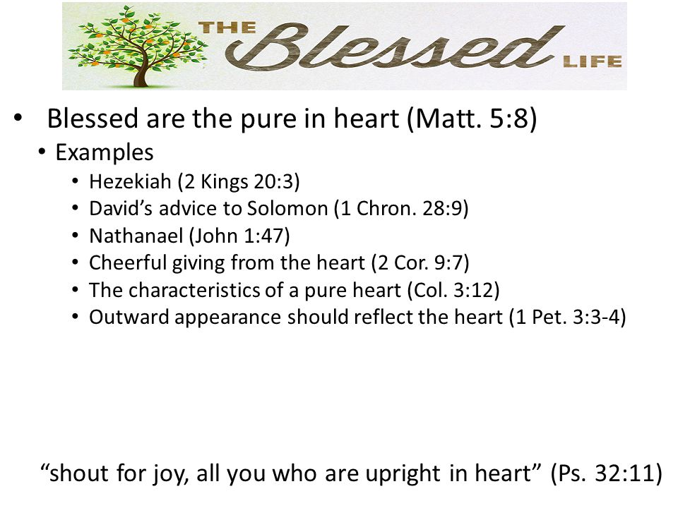 Blessed are the pure in heart (Matt.