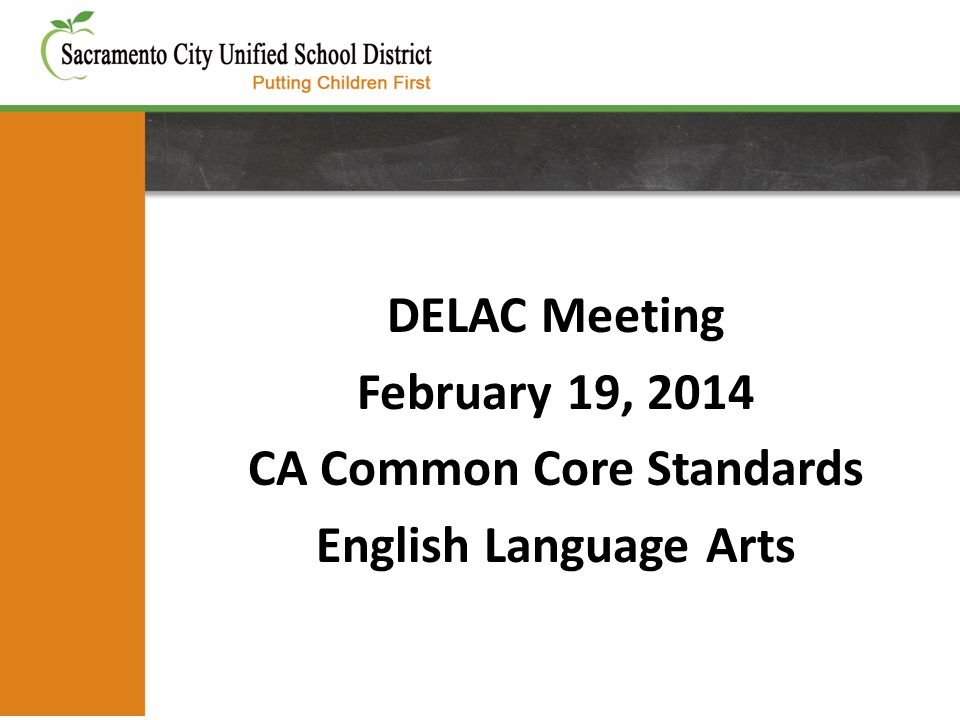 DELAC Meeting February 19, 2014 CA Common Core Standards English Language Arts
