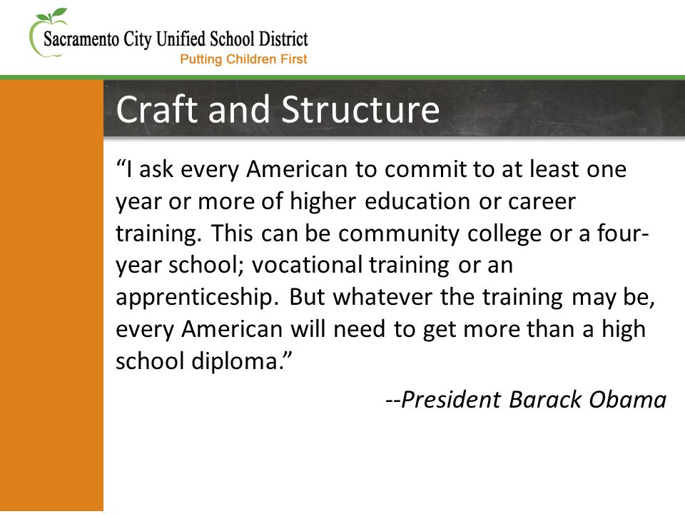 Craft and Structure I ask every American to commit to at least one year or more of higher education or career training.