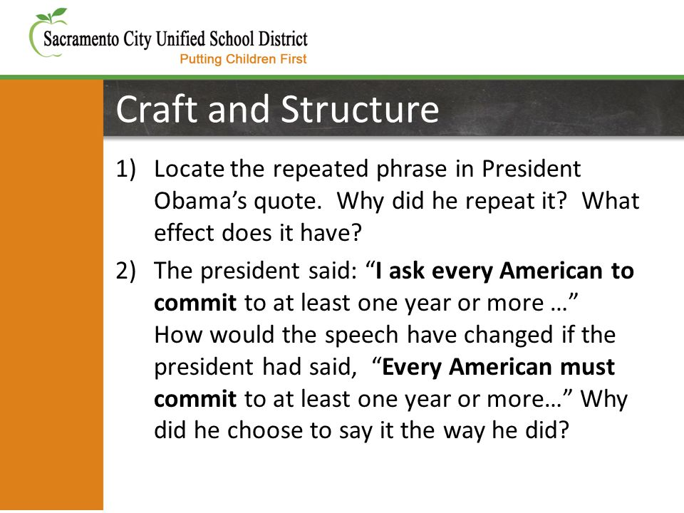Craft and Structure 1)Locate the repeated phrase in President Obama's quote.