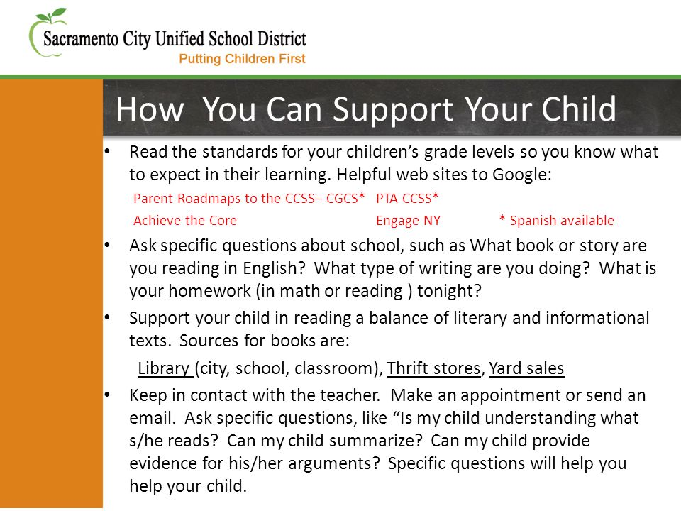 How You Can Support Your Child Read the standards for your children's grade levels so you know what to expect in their learning.