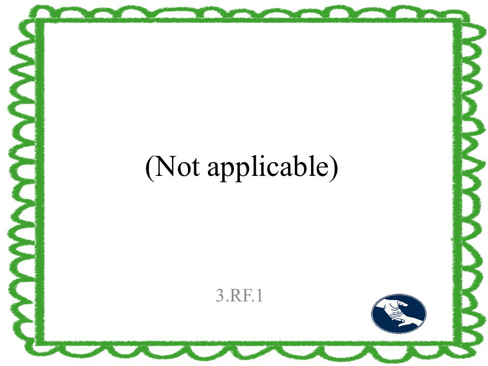 (Not applicable) 3.RF.1