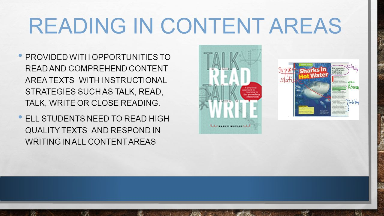 READING IN CONTENT AREAS PROVIDED WITH OPPORTUNITIES TO READ AND COMPREHEND CONTENT AREA TEXTS WITH INSTRUCTIONAL STRATEGIES SUCH AS TALK, READ, TALK,