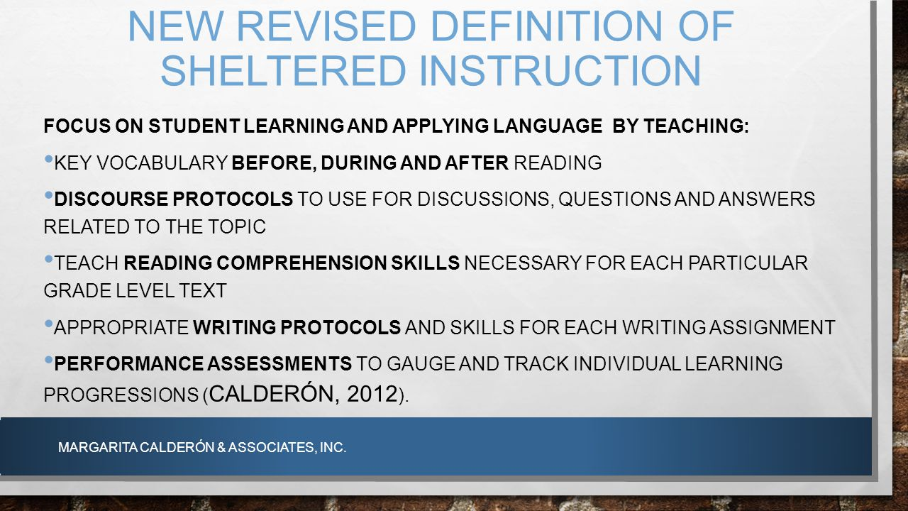 NEW REVISED DEFINITION OF SHELTERED INSTRUCTION FOCUS ON STUDENT LEARNING AND APPLYING LANGUAGE BY TEACHING: KEY VOCABULARY BEFORE, DURING AND AFTER R