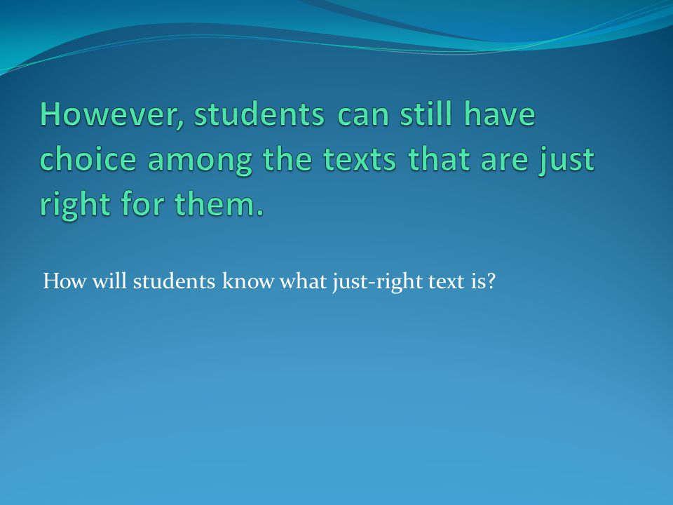 How will students know what just-right text is?