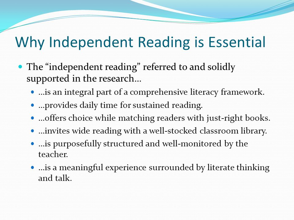 Independent Reading as Part of a Comprehensive Literacy Framework Independent reading is planned practice.