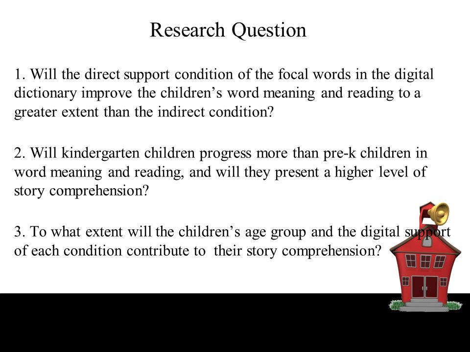 Research Question 1. Will the direct support condition of the focal words in the digital dictionary improve the children's word meaning and reading to