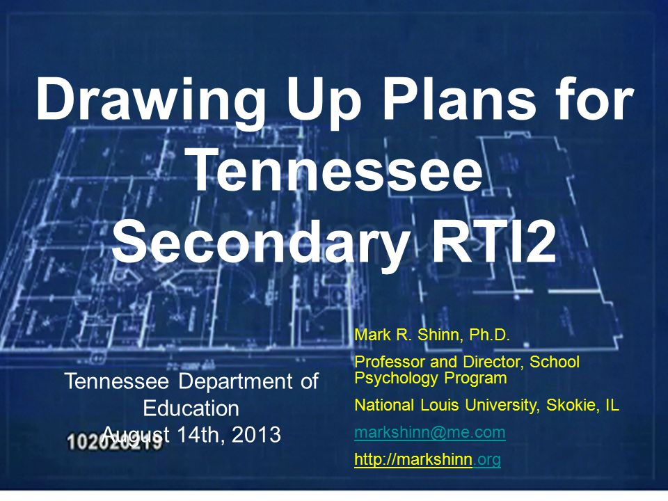 Tennessee Department of Education August 14th, 2013 Mark R. Shinn, Ph.D. Professor and Director, School Psychology Program National Louis University,