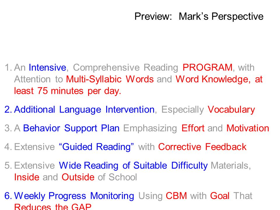 Preview: Mark's Perspective 1. An Intensive, Comprehensive Reading PROGRAM, with Attention to Multi-Syllabic Words and Word Knowledge, at least 75 min