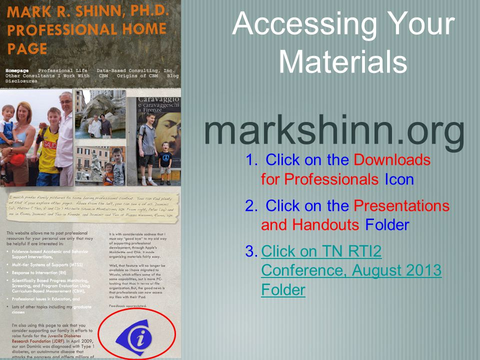 Accessing Your Materials markshinn.org 1. Click on the Downloads for Professionals Icon 2. Click on the Presentations and Handouts Folder 3.Click on T