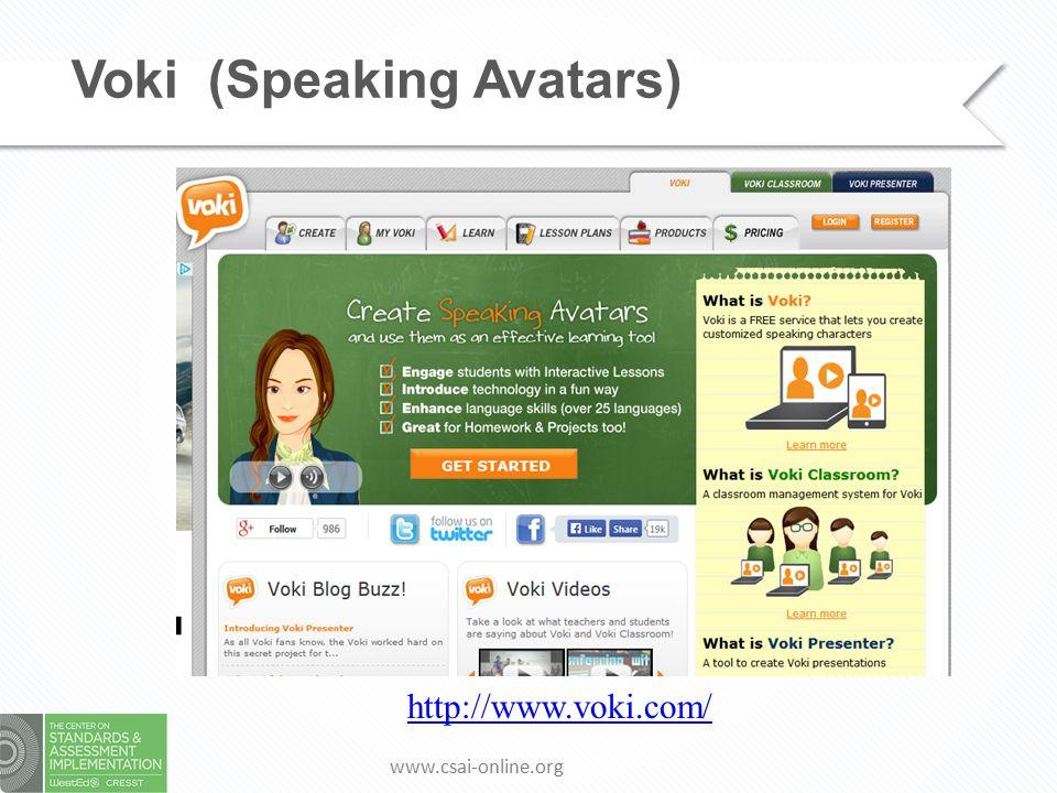 www.csai-online.org Voki (Speaking Avatars) http://www.voki.com/