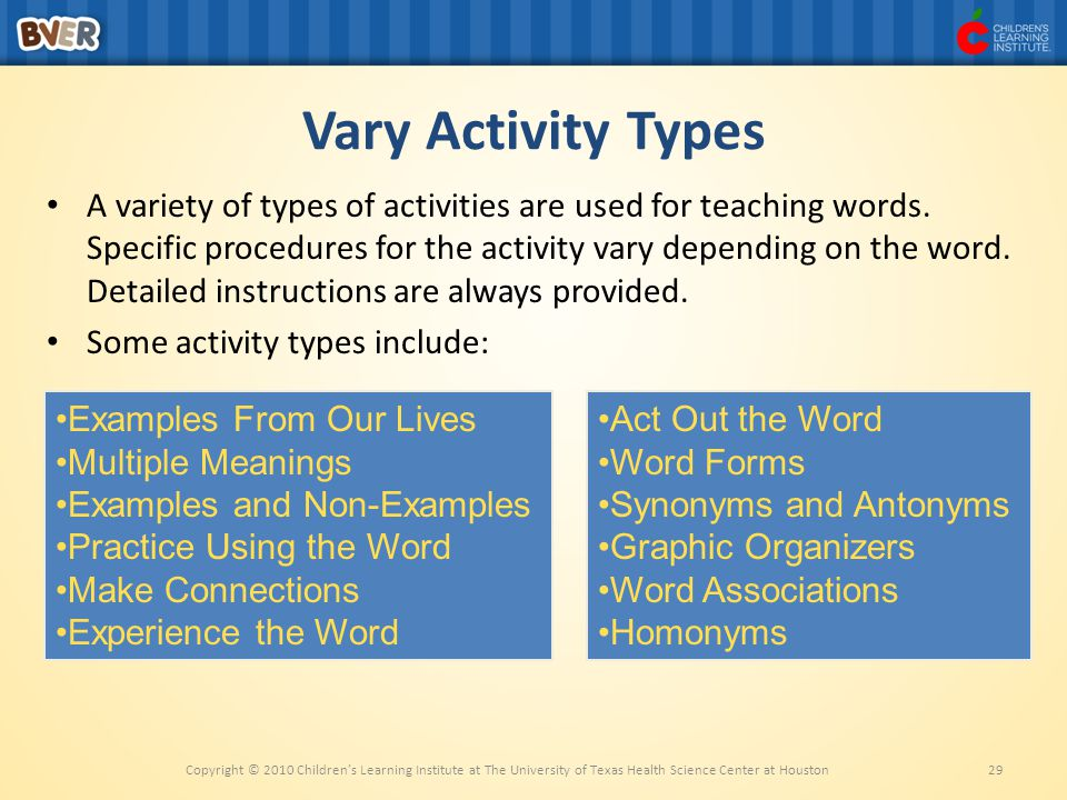 Vary Activity Types A variety of types of activities are used for teaching words.