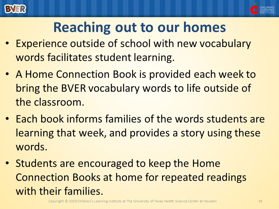 36 Reaching out to our homes Experience outside of school with new vocabulary words facilitates student learning.