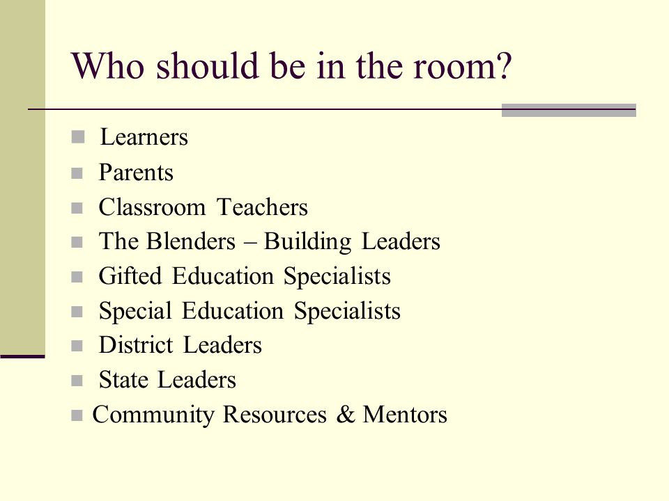 Who should be in the room.