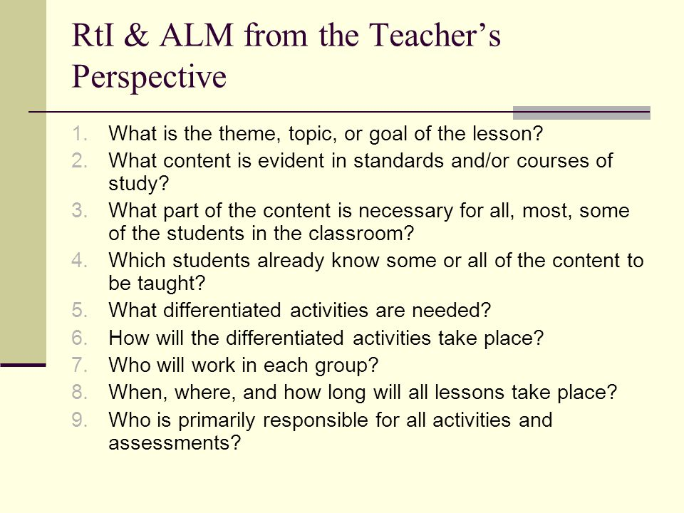 RtI & ALM from the Teacher's Perspective 1. What is the theme, topic, or goal of the lesson.