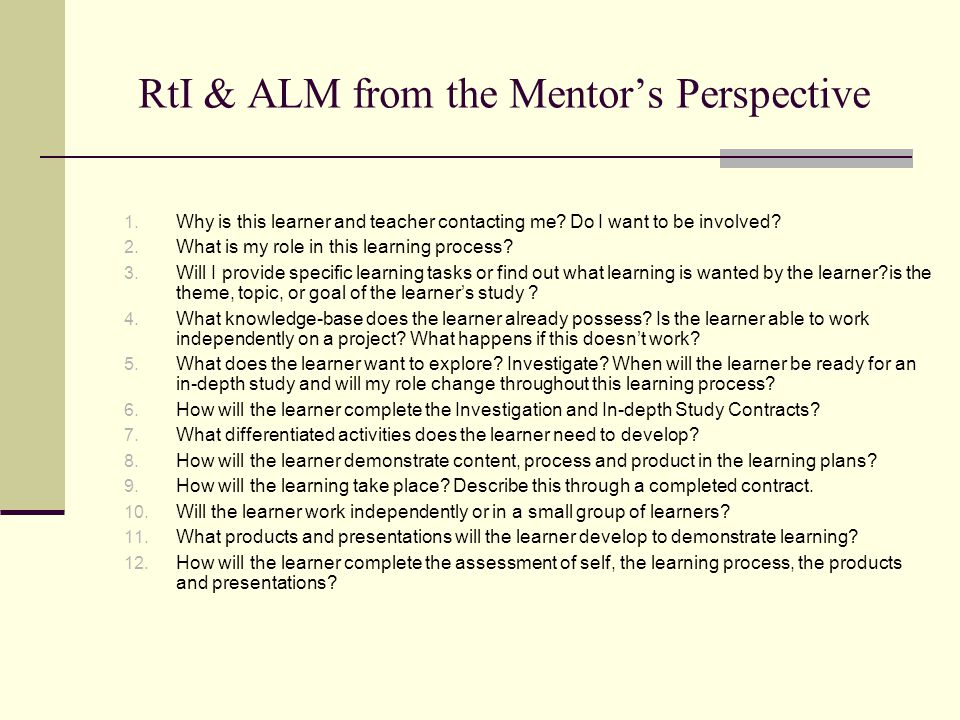 RtI & ALM from the Mentor's Perspective 1. Why is this learner and teacher contacting me.