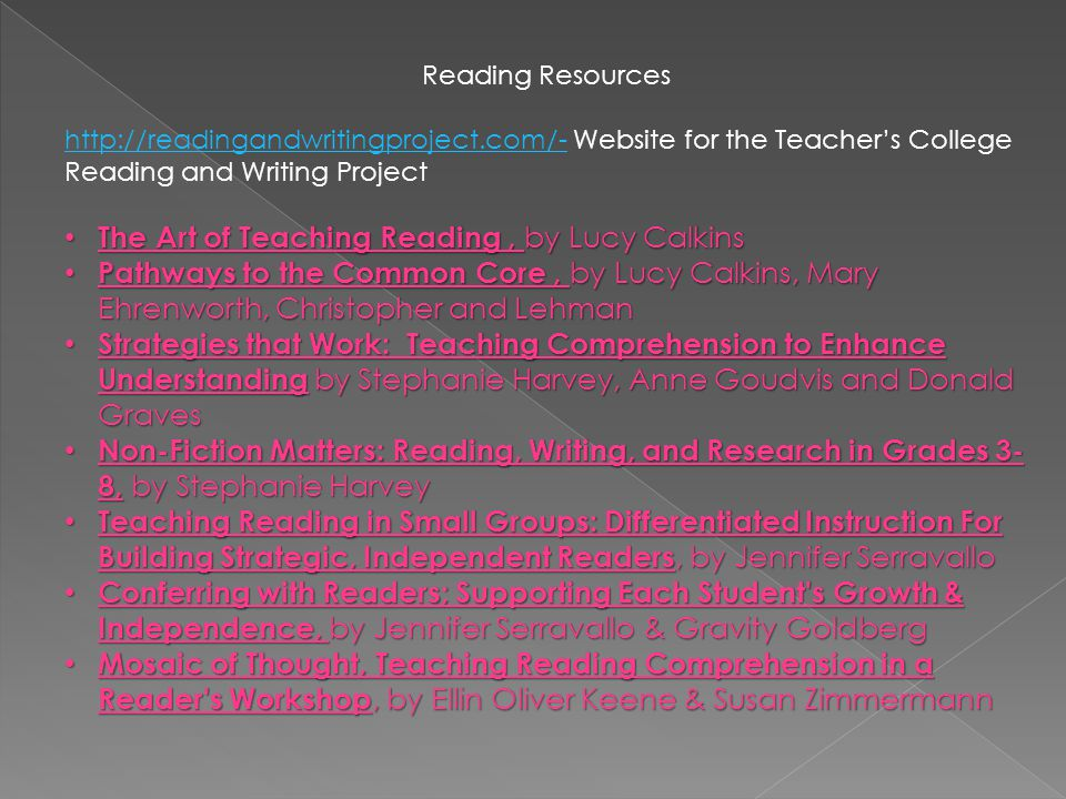 Reading Resources http://readingandwritingproject.com/-http://readingandwritingproject.com/- Website for the Teacher's College Reading and Writing Pro