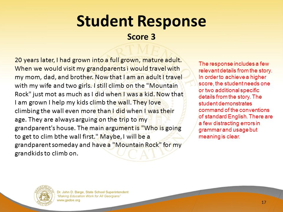 Student Response Score 3 20 years later, I had grown into a full grown, mature adult. When we would visit my grandparents i would travel with my mom,