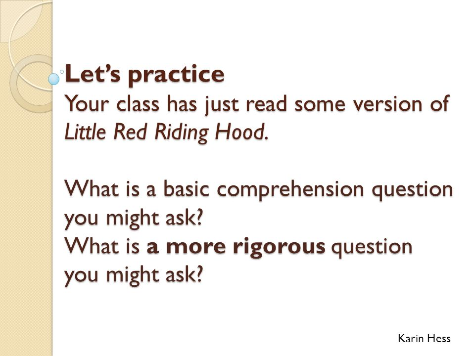 Let's practice Your class has just read some version of Little Red Riding Hood.