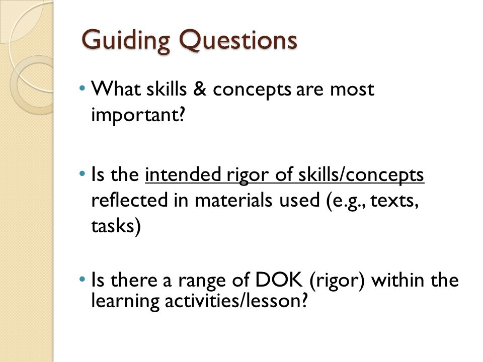 Guiding Questions What skills & concepts are most important.