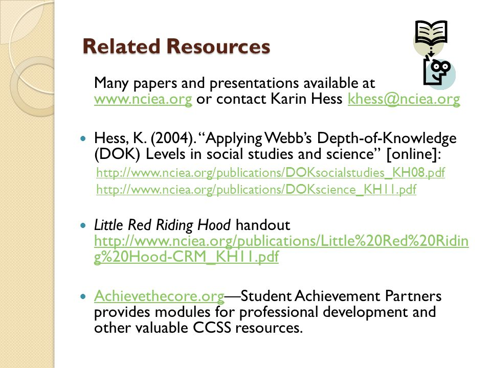 Related Resources Many papers and presentations available at www.nciea.org or contact Karin Hess khess@nciea.org www.nciea.orgkhess@nciea.org Hess, K.