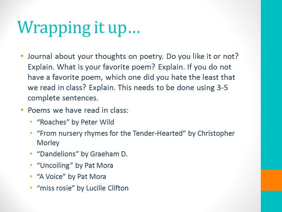 Wrapping it up… Journal about your thoughts on poetry.