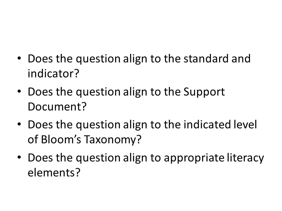 Does the question align to the standard and indicator? Does the question align to the Support Document? Does the question align to the indicated level