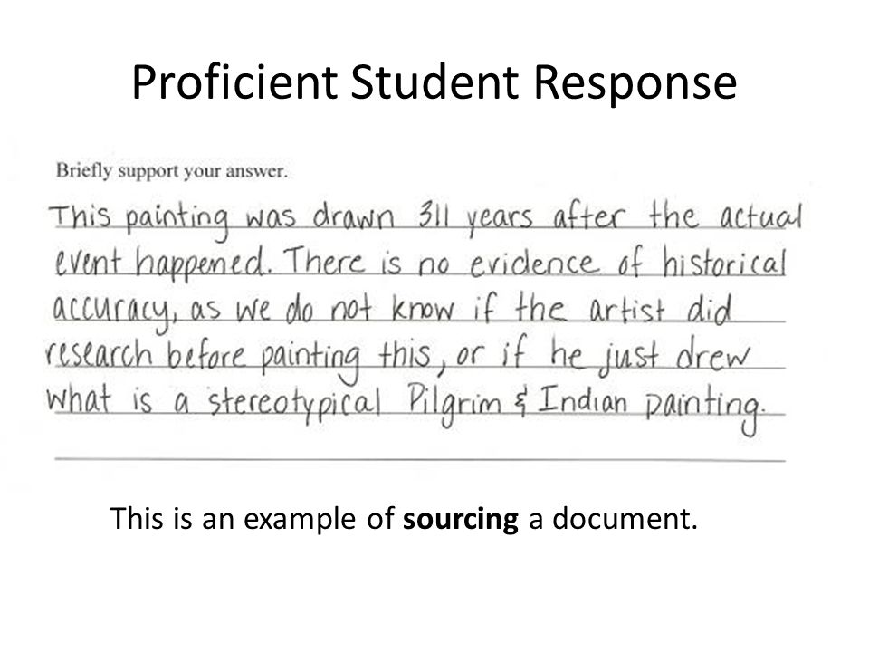 Proficient Student Response This is an example of sourcing a document.