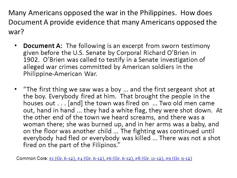 Many Americans opposed the war in the Philippines. How does Document A provide evidence that many Americans opposed the war? Document A: The following