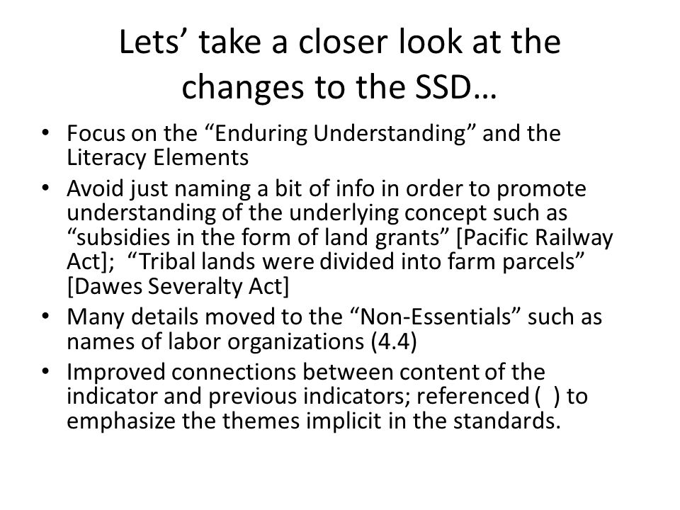 """Lets' take a closer look at the changes to the SSD… Focus on the """"Enduring Understanding"""" and the Literacy Elements Avoid just naming a bit of info in"""