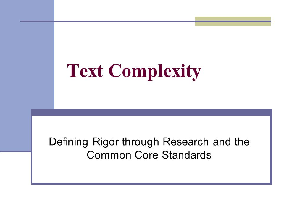 Step 1: Quantitative Measures 25 Let's imagine we want to see where a text falls on the quantitative measures leg of the text complexity triangle, using the Lexile text measures.