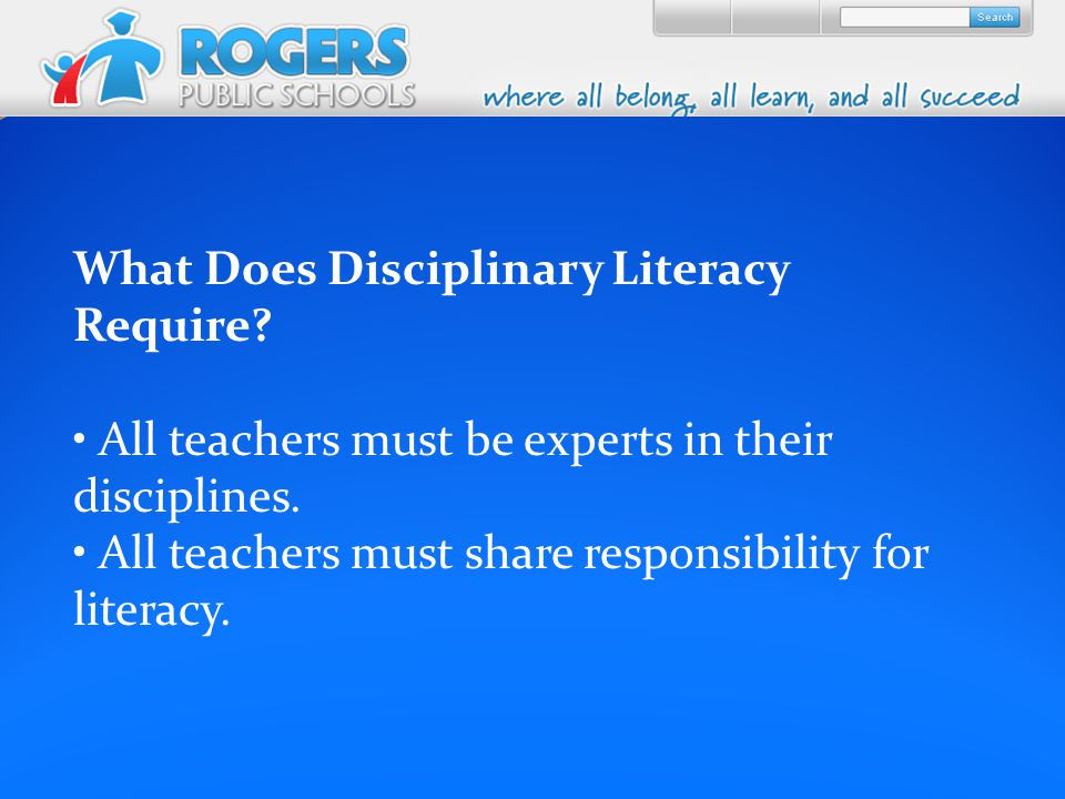 What Does Disciplinary Literacy Require. All teachers must be experts in their disciplines.