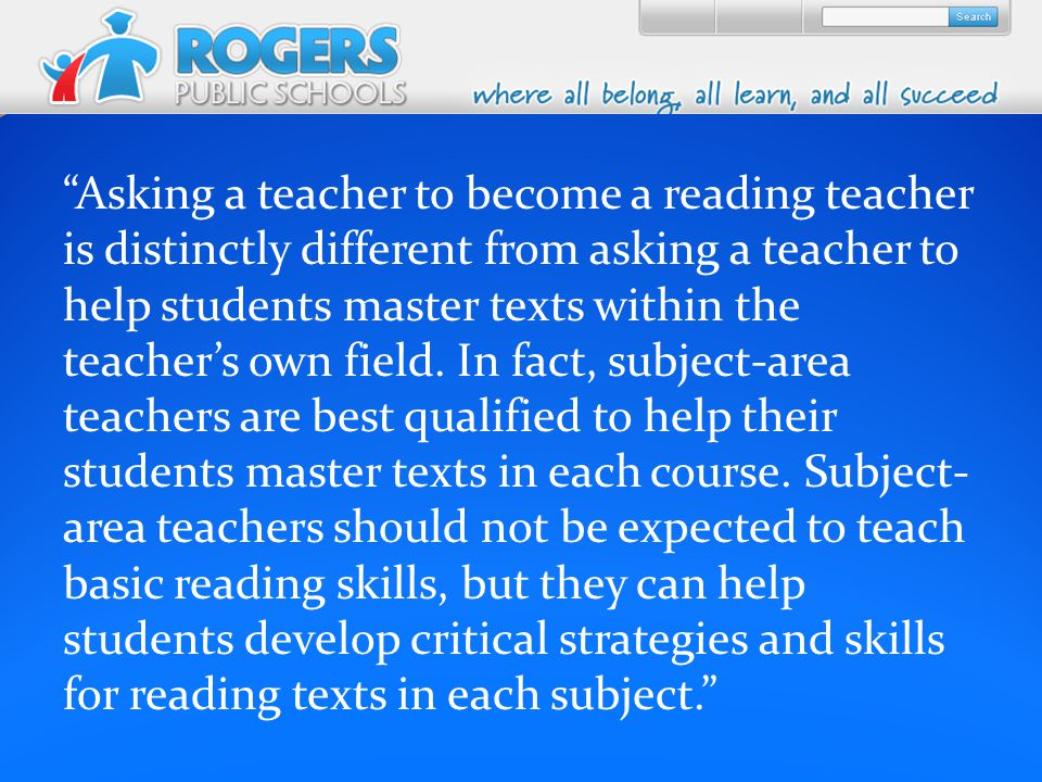 Asking a teacher to become a reading teacher is distinctly different from asking a teacher to help students master texts within the teacher's own field.
