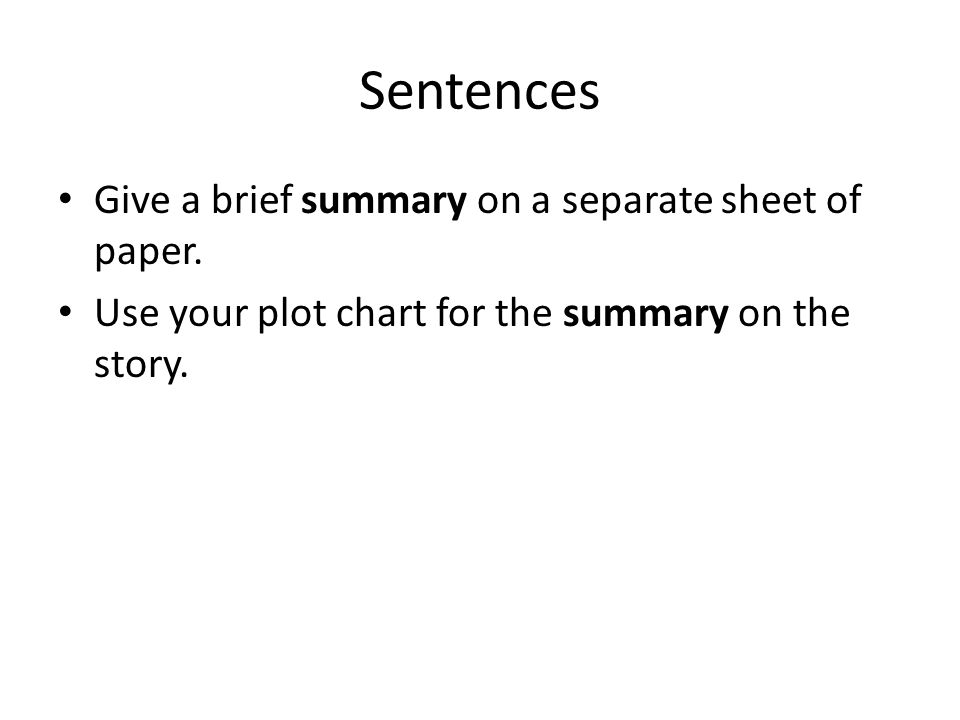 Sentences Give a brief summary on a separate sheet of paper.