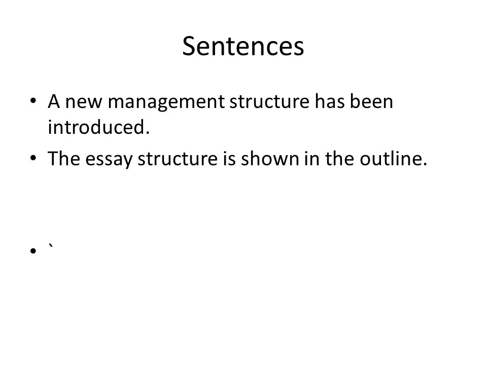 Sentences A new management structure has been introduced.