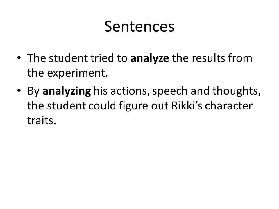 Sentences The student tried to analyze the results from the experiment.