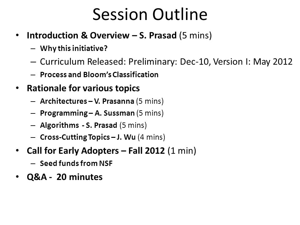 Session Outline Introduction & Overview – S. Prasad (5 mins) – Why this initiative.