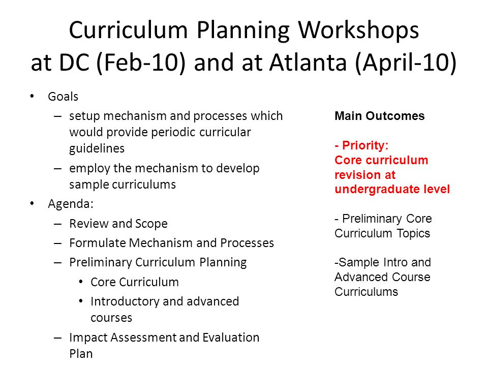 Weekly Meetings on Core Curriculum ( May-Dec'10; Aug'11-Feb'12 ) Goal: Propose core curriculum for CS/CS graduates - Every individual CS/CE undergraduate must be at the proposed level of knowledge as a result of their required coursework Process: For each topic and subtopic 1.