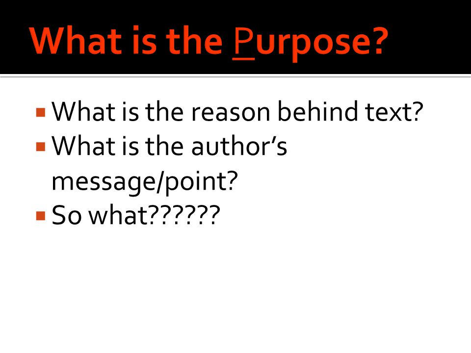  What is the reason behind text?  What is the author's message/point?  So what??????