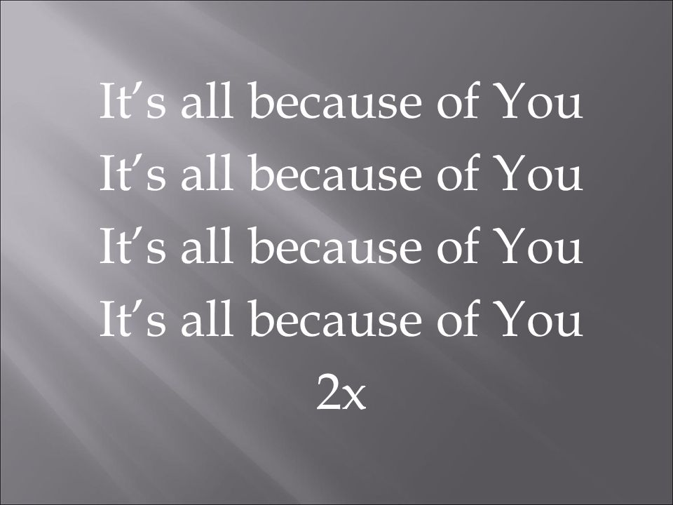 It's all because of You 2x