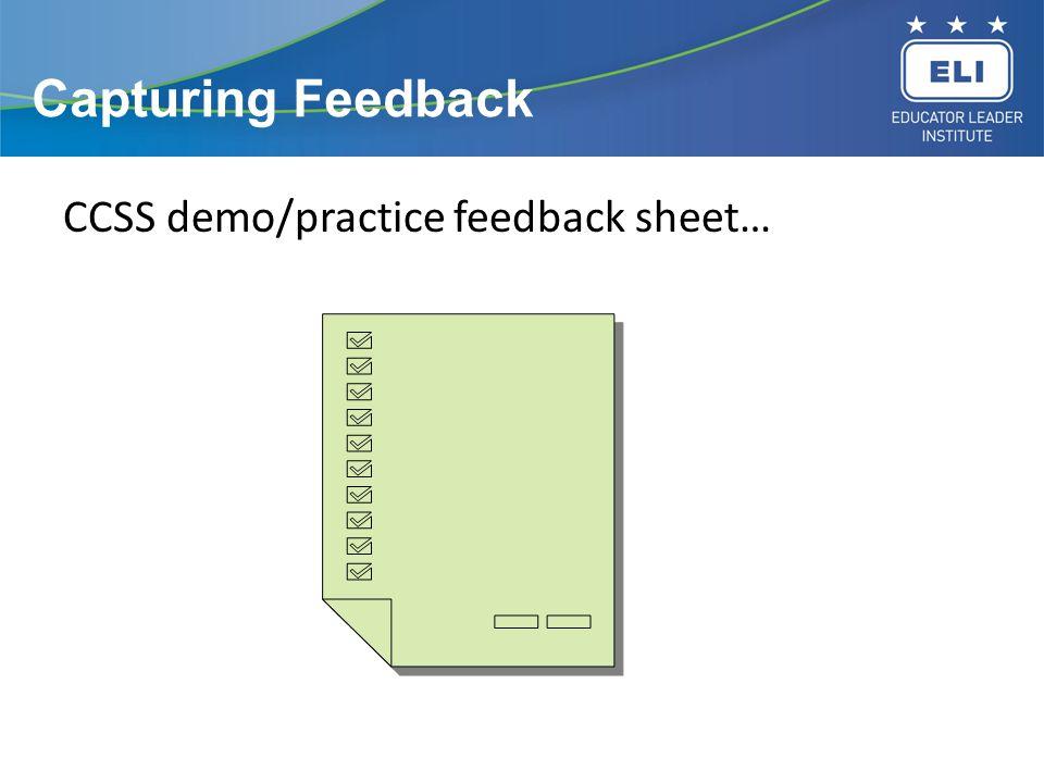 Capturing Feedback CCSS demo/practice feedback sheet…