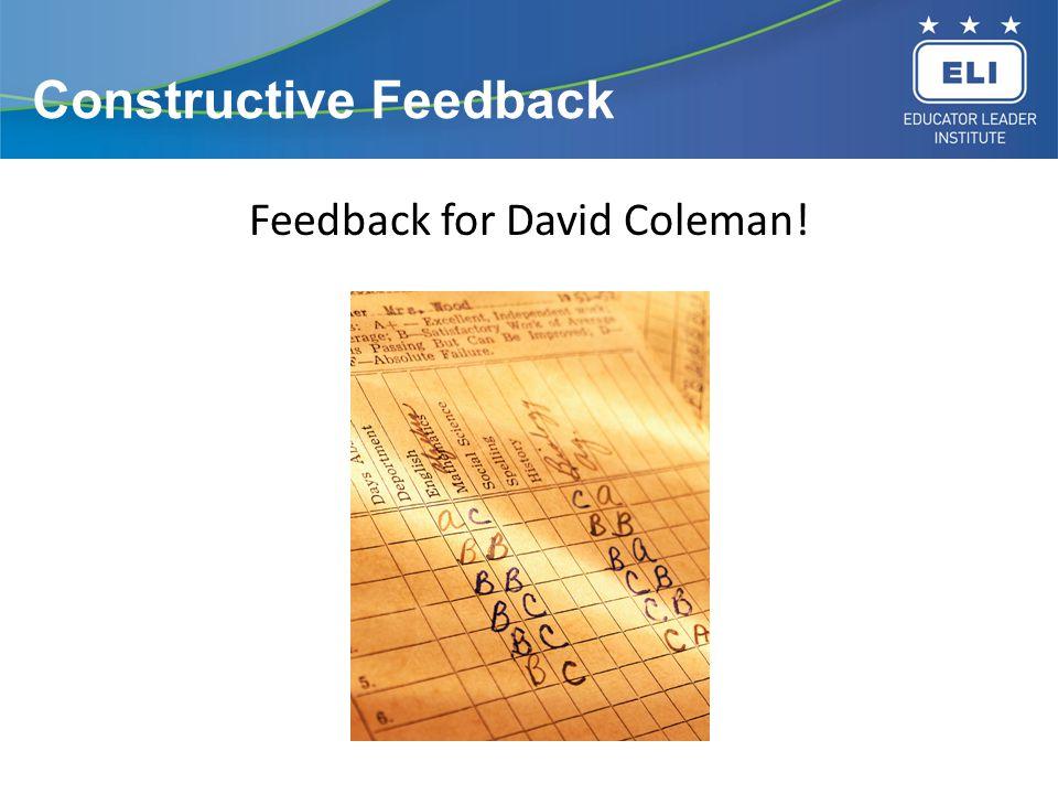 Constructive Feedback Feedback for David Coleman!