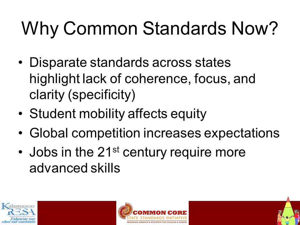 Instructiona Why Common Standards Now.