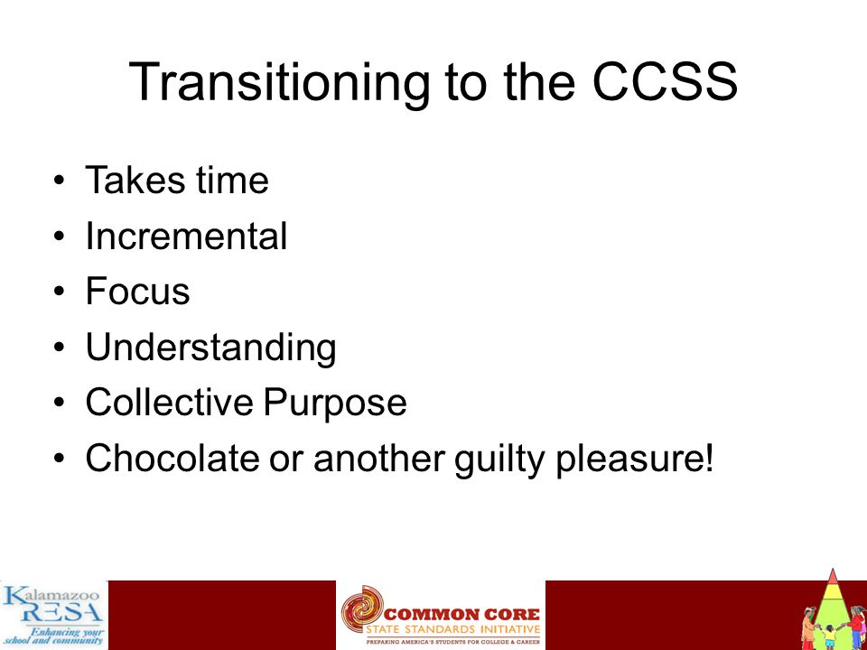 Instructiona Organization of CCSS Coding/identification of the CCR standards and CCSS: –College Career Readiness = CCR Strands: –Reading = R Reading Standards for Literature = RL Reading Standards for Informational Text = RI –Writing = W –Speaking and Listening = SL