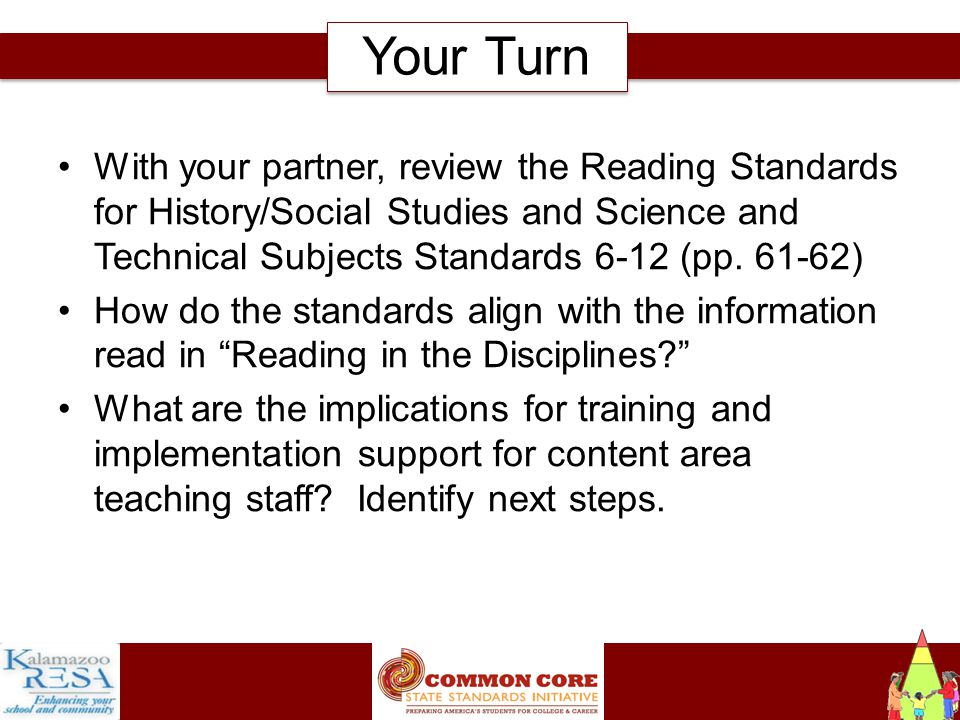 Instructiona With your partner, review the Reading Standards for History/Social Studies and Science and Technical Subjects Standards 6-12 (pp.