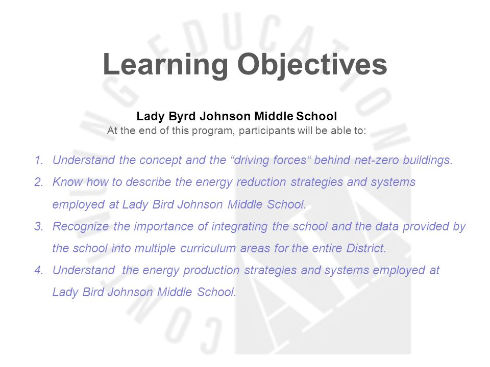 Learning Objectives Lady Byrd Johnson Middle School At the end of this program, participants will be able to: 1.