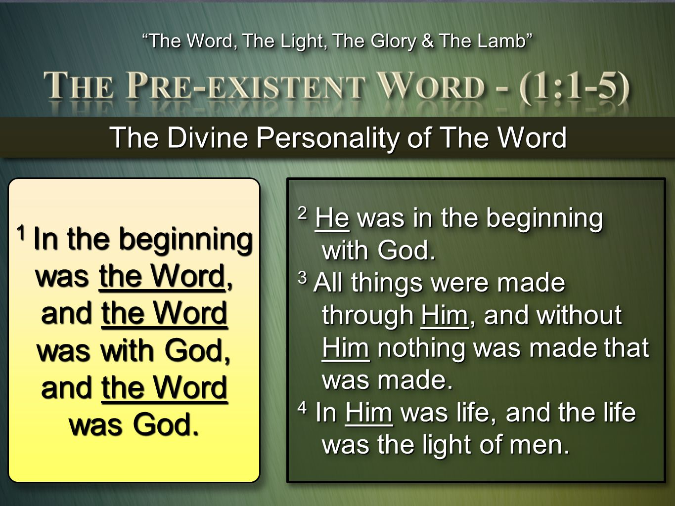 The Word, The Light, The Glory & The Lamb The Divine Personality of The Word 2 He was in the beginning with God.