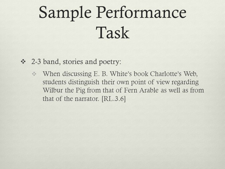 Sample Performance Task  2-3 band, stories and poetry:  When discussing E.